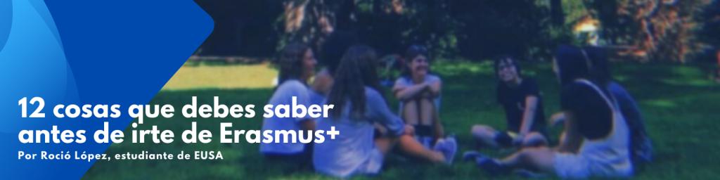 12 cosas que debes saber antes de irte de Erasmus+